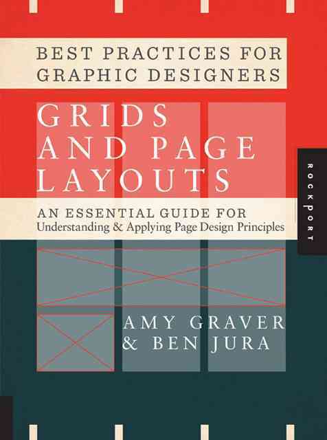 Best Practices for Graphic Designers, Grids and Page Layouts By Elements